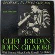 画像1: CLIFF JORDAN / JOHN GILMORE / BLOWING IN FROM CHICAGO (1)