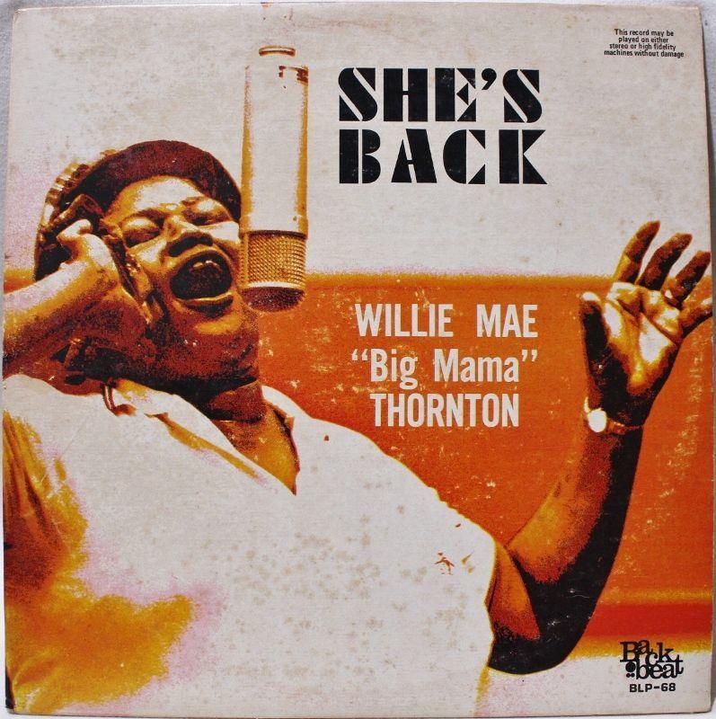 "WILLIE MAE ""BIG MAMA"" THORNTON/SHE'S BACK - BLUESOUL RECORDS"